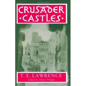 Crusader Castles (9780198229643) T. E. Lawrence, Denys Pringle Books