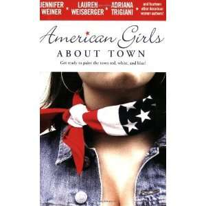 American Girls About Town [Paperback]: Jennifer Weiner: Books