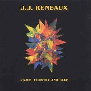 Cajun Country & Blue: J.J. Reneaux: Music