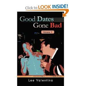 Good Dates Gone Bad Volume 1 A book of short disastrous