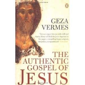 The Authentic Gospel of Jesus [Paperback]: Geza Vermes