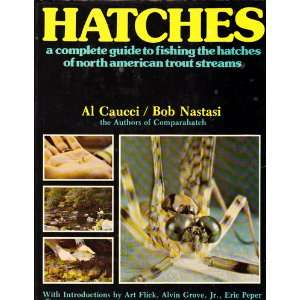 Hatches a Complete Guide to Fishing the Hatches of North