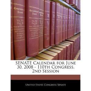 SENATE Calendar for June 30, 2008   110th Congress, 2nd