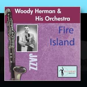 Fire Island Woody Herman & His Orchestra Music