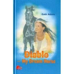 Diablo My Dream Horse (9788259108609) Gabi Adam Books