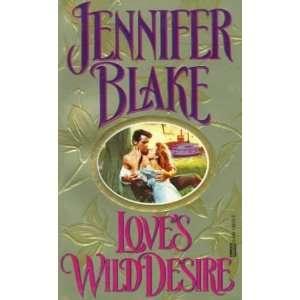 Loves Wild Desire [Mass Market Paperback] Jennifer Blake