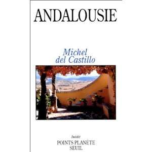 Andalousie (9782020127134): Michel del Castillo: Books