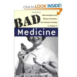 Bad Medicine: Misconceptions and Misuses Revealed, from Distance