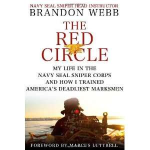 The Red Circle My Life in the Navy SEAL Sniper Corps and