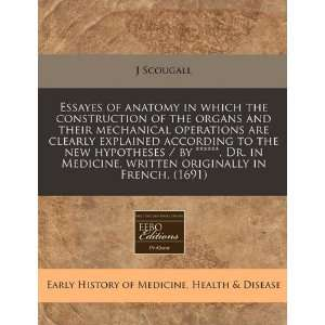 Essayes of anatomy in which the construction of the organs