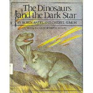 The DINOSAURS AND THE DARK STAR (9780027083408): Bates: Books