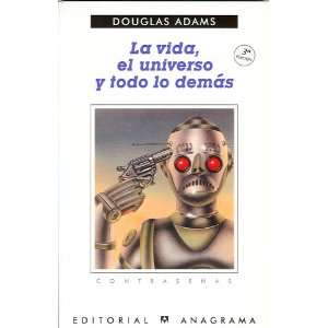 LA vida, el universo y todo lo demas (Contrasenas) (Spanish Edition