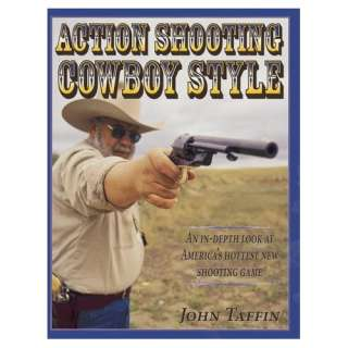 com Action Shooting Cowboy Style (9780873417921) John Taffin Books