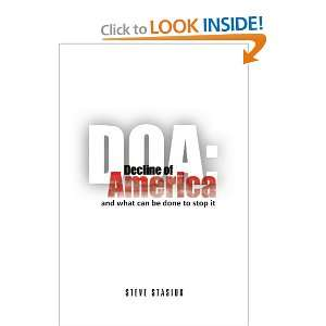 DOA: Decline of America: and what can be done to stop it