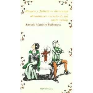 Romeo y Julieta se divorcian ; Romancero secreto de un casto varon