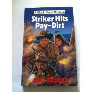 Striker Hits Pay Dirt (A Black Horse Western