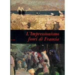 LIMPRESSIONISMO FUORI DI FRANCIA ANNA MARIA DAMIGELLA Books