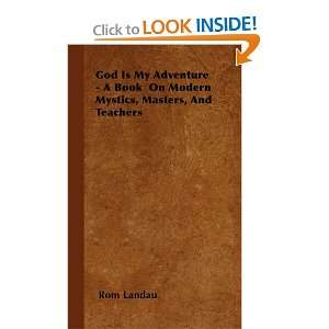 God Is My Adventure   A Book On Modern Mystics, Masters