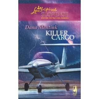 Killer Cargo (Steeple Hill Love Inspired Suspense #106) by Dana