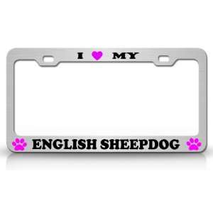 LOVE MY ENGLISH SHEEPDOG Dog Pet Animal High Quality STEEL /METAL