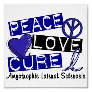 Peace Love Cure ALS Amyotrophic Lateral Sclerosis Posters from Zazzle