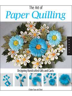 The Art of Paper Quilling by Claire Sun Ok Choi :: Reader Store