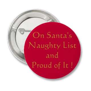 On Santas Naughty List and Proud of It ! Buttons  Zazzle.co.uk