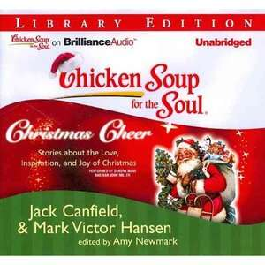 Chicken Soup for the Soul Christmas Cheer 101 Stories about the Love