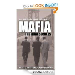 Mafia The Final Secrets Gary B.,Bonanno, Bill Abromovitz