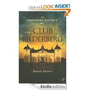La verdadera historia del Club Bilderberg (Spanish Edition) Estulin