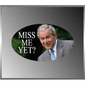 George Bush GW Miss Me Yet Funny Vinyl Euro Decal Bumper